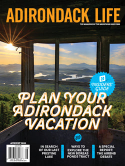 July/August 2018 Issue Plan Your Adirondack Vacation