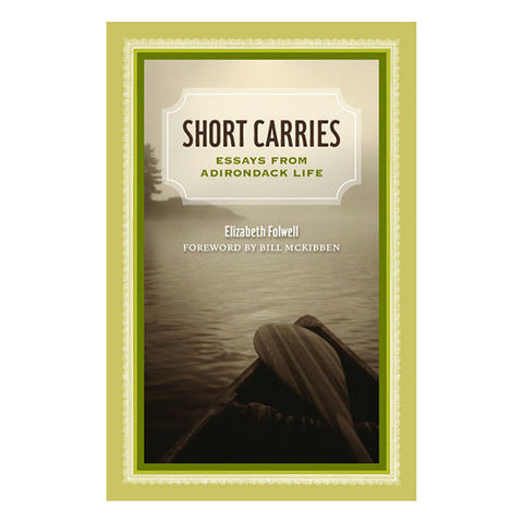 Short Carries: Essays from Adirondack Life