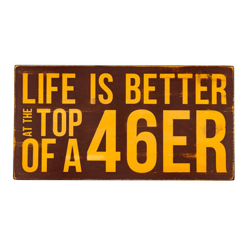 Life is Better at the Top of a 46er Sign