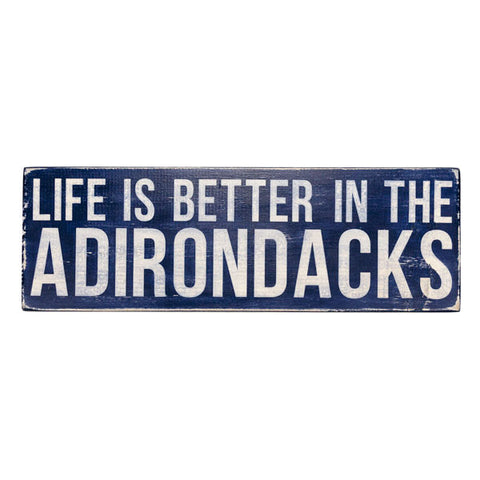 Life is Better in the Adirondacks Sign