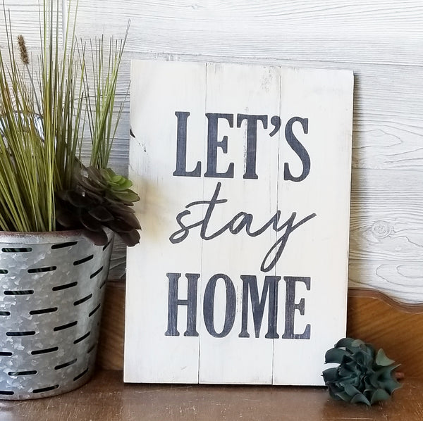 Let's Stay Home - Shiplap Wall Sign