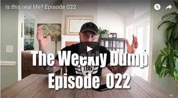 The Weekly Dump | Is this real life? Ep. 022