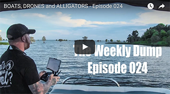 The Weekly Dump | BOATS, DRONES and ALLIGATORS Ep. 024