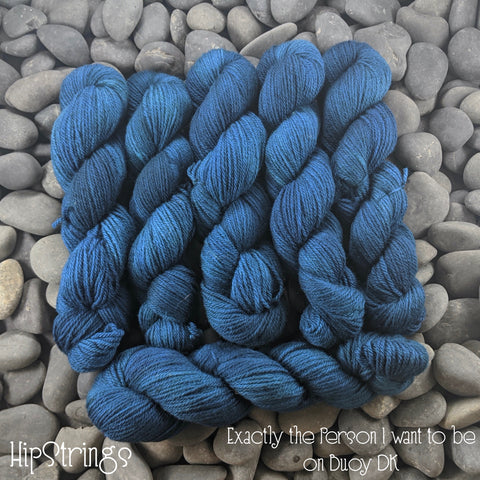 Exactly the Person I want to be on Buoy DK (BFL/Shetland/Manx wool) yarn - 100 g