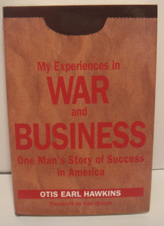 My Experiences in War and Business: One Man's Story of Sucess