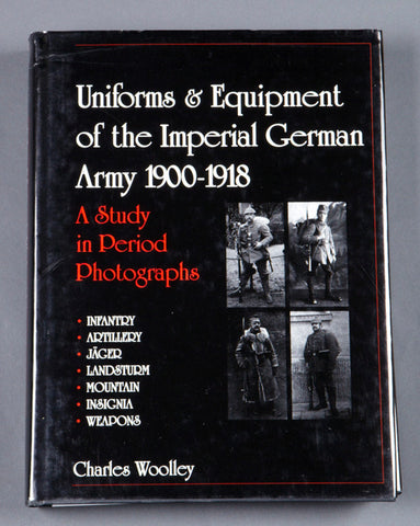 Uniforms and Equipment of the Imperial German Army 1900-1918
