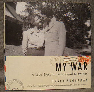 My War, A Love Story in Letters and Drawings