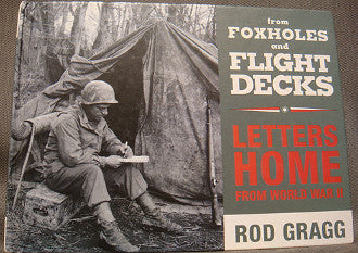 From Foxholes and Flight Decks - Letters Home from WWII