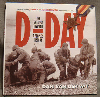 D-Day, The Greatest Invasion: A Peoples History