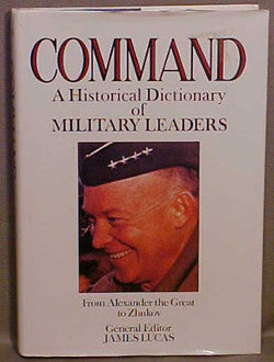 Command - A Historical Dictionary of Military Leaders