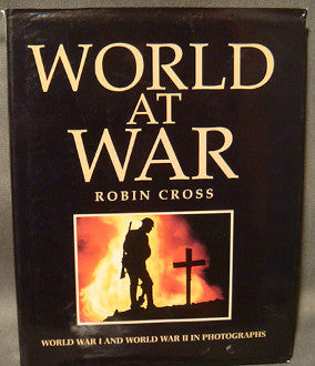 World at War: World War I and World War II in Photograph