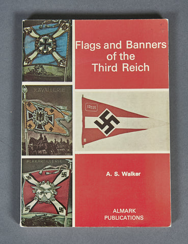 Flags and Banners of the Third Reich by A. S. Walker