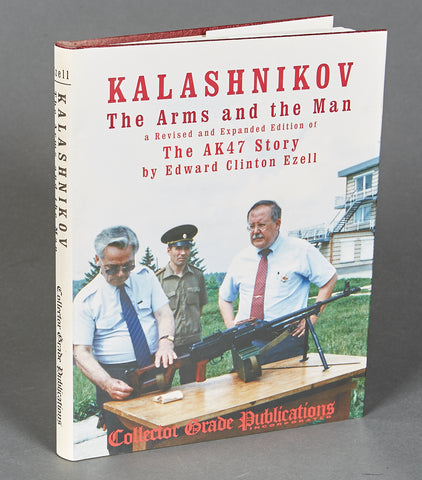 Kalashnikov the Arms and the Man a Revised and Expanded Edition of the AK47 Story