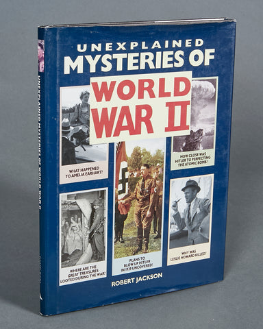 Unexplained Mysteries of World War II by Robert Jackson