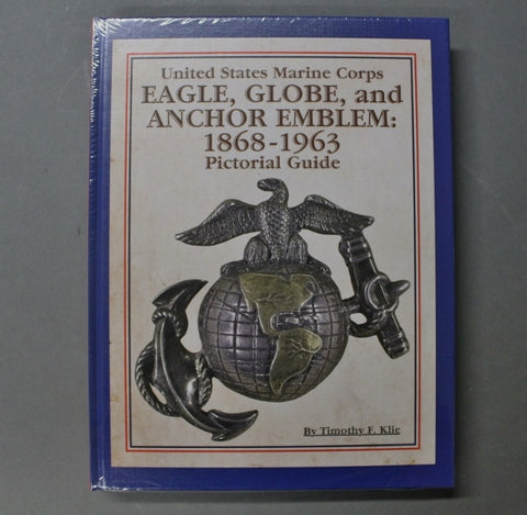 The United States Marine Corps EAGLE, GLOBE, and ANCHOR EMBLEM: 1868-1963 Pictorial Guide