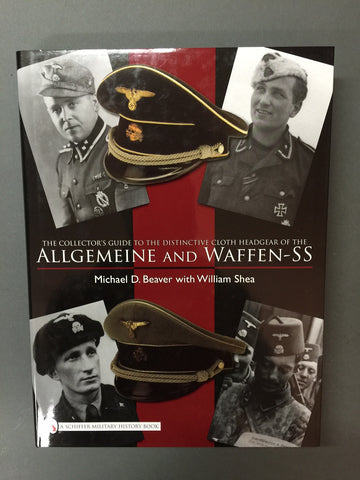 The Collector's Guide to the Distinctive Cloth Headgear of the Allgemeine and Waffen-SS