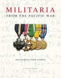NEW ITEM Militaria From the Pacific War; Discovering Their Stories