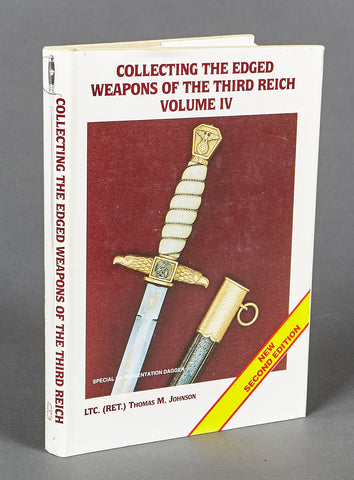 Collecting the Edged Weapons of the Third Reich Volume IV