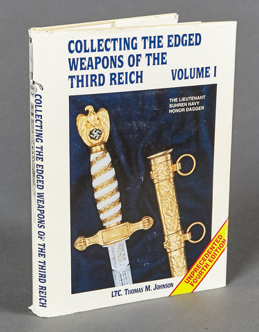 Collecting the Edged Weapons of the Third Reich Volume I