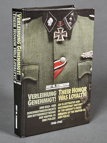 Their Honor was Loyalty! An Illustrated and Documentary History of the Knight's Cross Holder's of the Waffen-SS and Police 1940-1945
