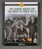 "The Stories Behind the Treasures of World War II ""The Making of a Collectorholic"" Volume III...***OUTSIDE OF THE US SHIPMENTS ONLY***"