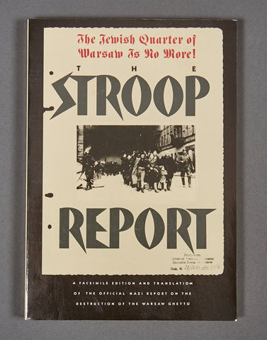 The Stroop Report The Jewish Quarter of Warsaw is No More!