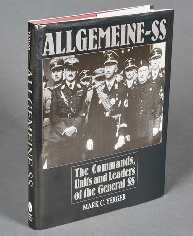 Allgemeine-SS the Commands, Units and Leaders of the General SS