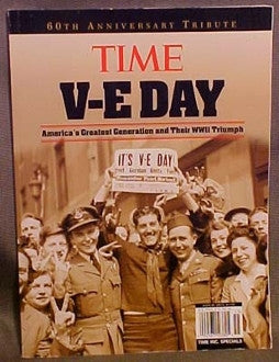 V-E Day: America's Greatest Generation and Their WWII Triumph
