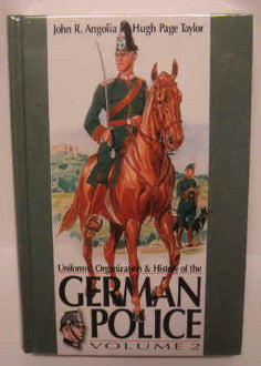Uniforms, Organization & History of the German Police Volume 2