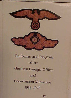 Uniforms and Insignia of the German Foreign Office and Go