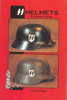 SS Helmets - A Collector's Guide, Volume One