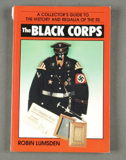 The Black Corps A Collector's Guide to the History and R