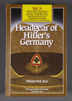 Headgear of Hitler's Germany, Volume Five