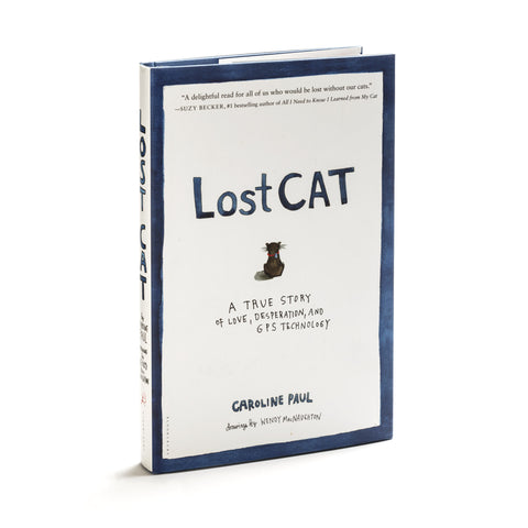 Lost Cat: A True Story of Love, Desperation, and GPS Technology. Signed