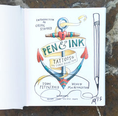 Pen & Ink: Tattoos and the Stories Behind Them. Signed