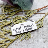 My spirit animal has rabies necklace
