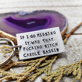 If I go missing Carole baskin keychain