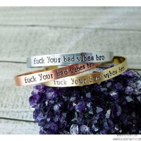 Fuck your bad vibes bro cuff bracelet-Wanderlust Hearts