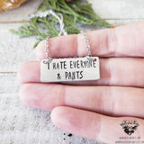 I hate everyone & pants Stamped bar necklace-Wanderlust Hearts