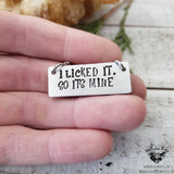 I licked it- So It's mine stamped necklace-Wanderlust Hearts