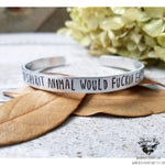 My spirit animal would fuckin eat yours Stamped cuff bracelet-Wanderlust Hearts