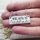 Vibe with me necklace