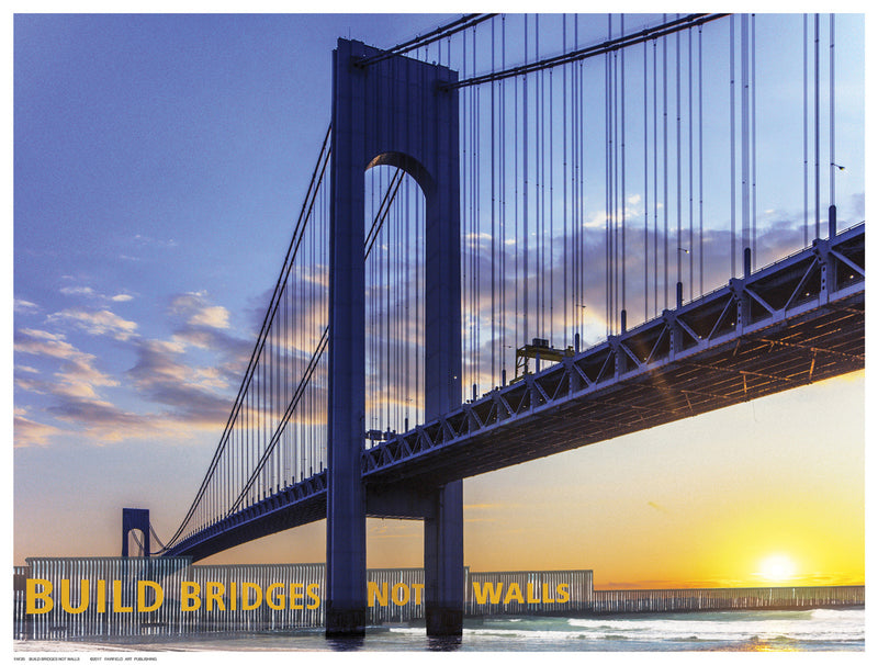 Build Bridges Not Walls Inspirational by Anon - FairField Art Publishing