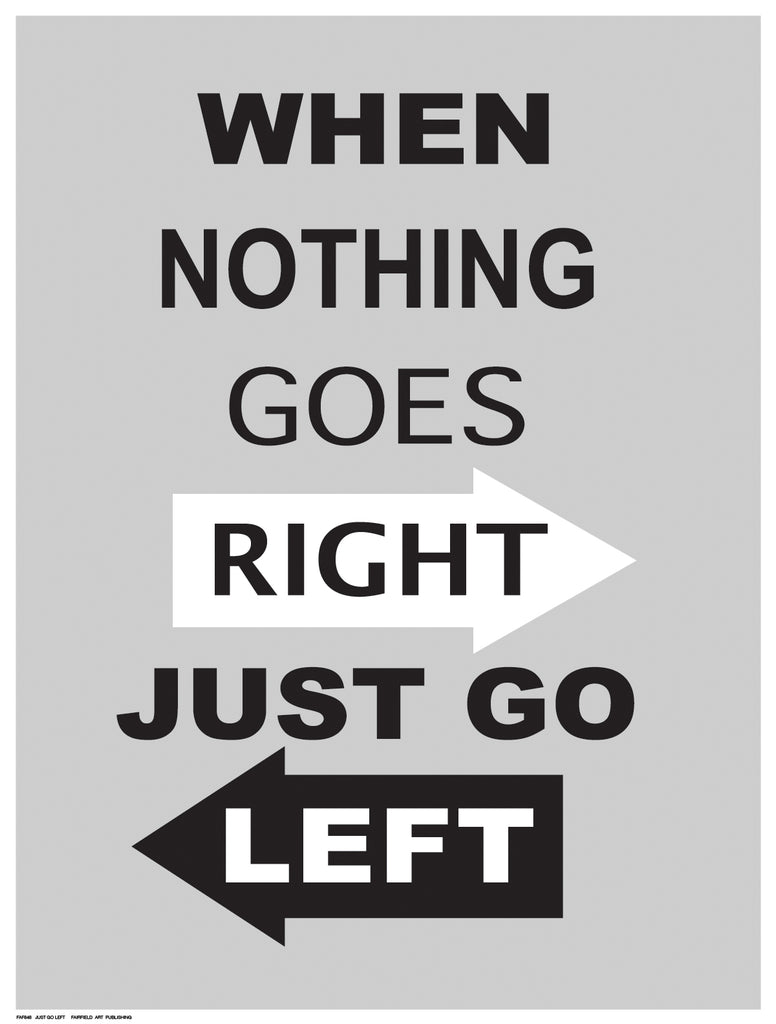 Just Go Left by Anon - FairField Art Publishing