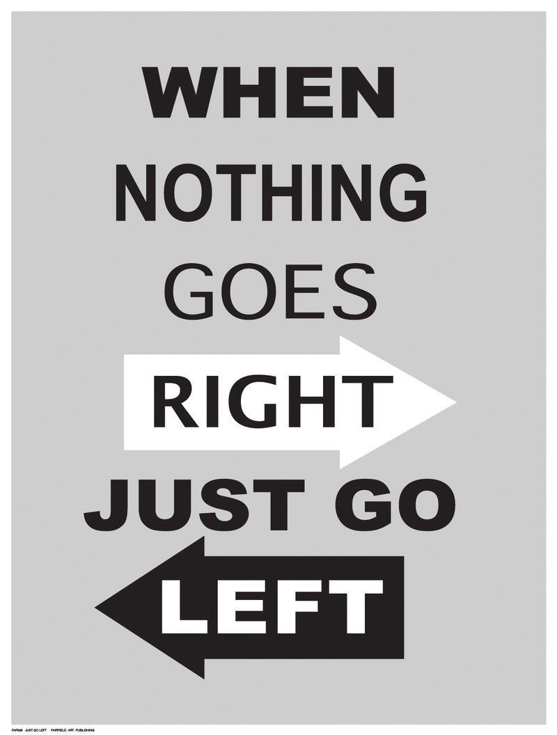 Just Go Left