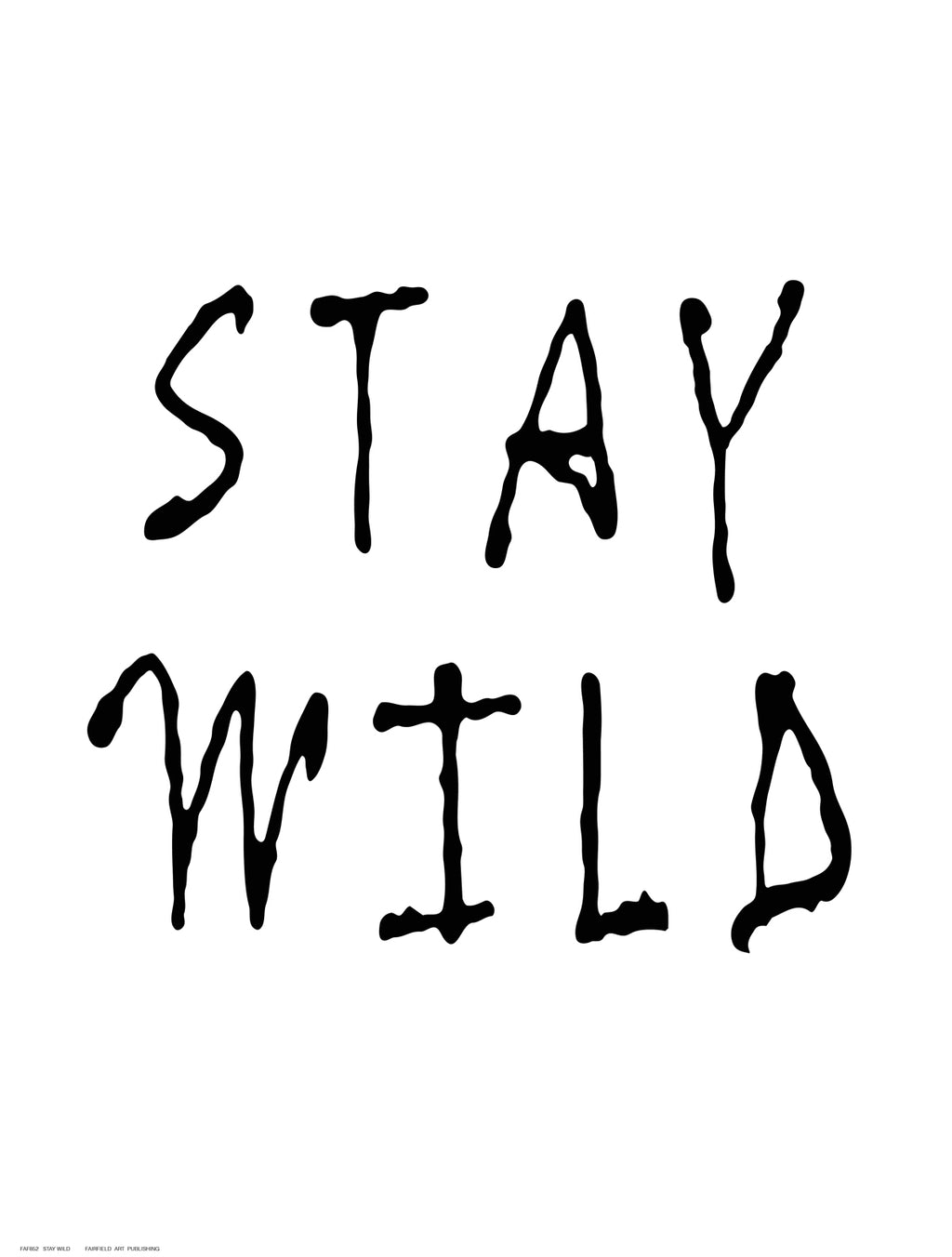 Stay Wild Signage by Anon - FairField Art Publishing