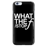 What The 'F-Stop' - Custom Phone Cases (black)