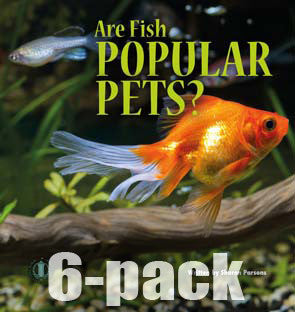Are Fish Popular Pets? 6-pack (Level 18)