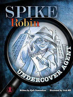 Spike Robin, Undercover Agent (Level 28)