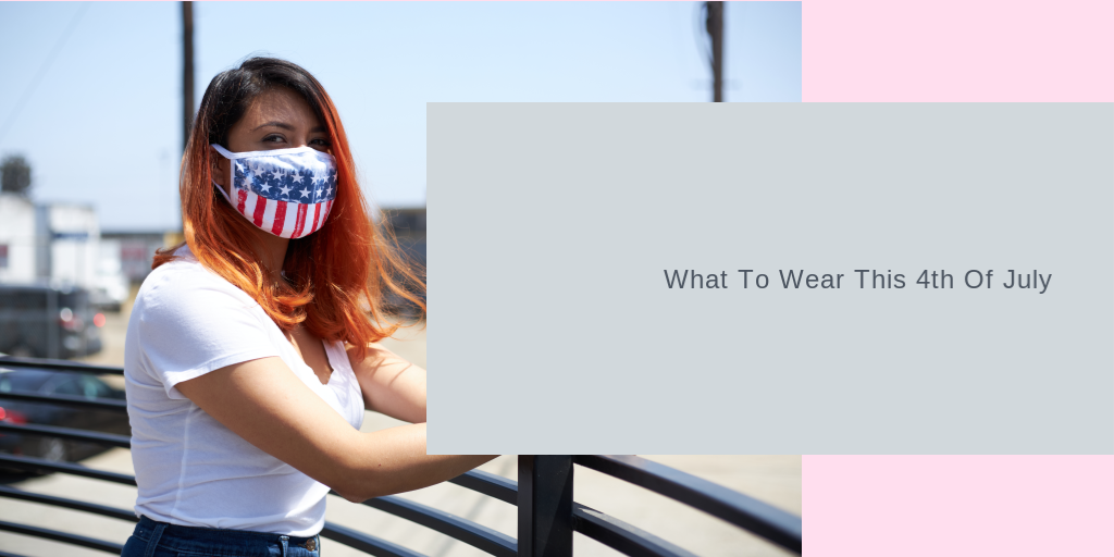 What to Wear this 4th Of July For Your Stay At Home Look